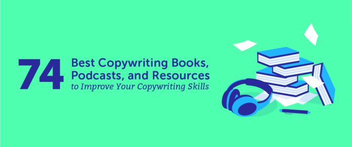 74 Copywriting Books, Podcasts, and Resources to Improve Your Skills